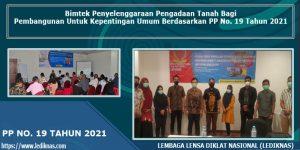 Bimtek Penyelenggaraan Pengadaan Tanah Bagi Pembangunan Untuk Kepentingan Umum Berdasarkan PP No. 19 Tahun 2021